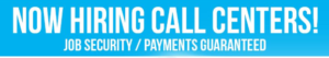 Now hiring Call Centers BANNER